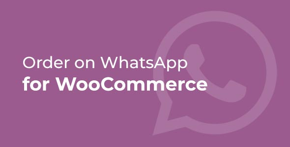Photo of [Download] Order on WhatsApp for WooCommerce