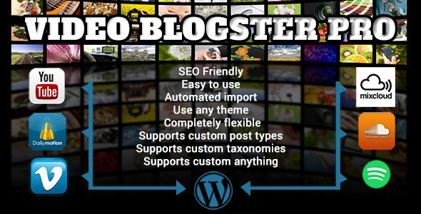 Photo of [Download] Video Blogster Pro – import YouTube videos to WordPress. Also DailyMotion, SoundCloud, Vimeo, more