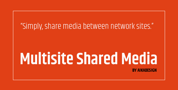 Photo of [Download] WordPress Multisite Shared Media