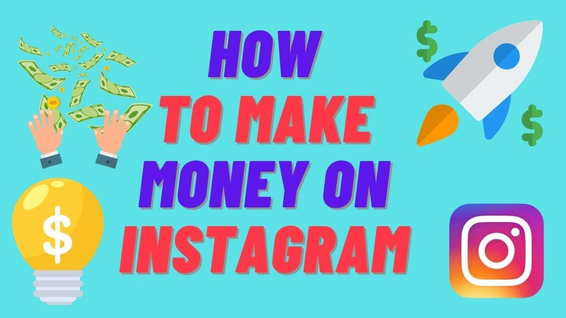 Photo of How to Make Money on Instagram 2021 (The Ultimate Guide)